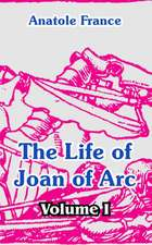 The Life of Joan of Arc (Volume I)