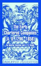 The Early Chartered Companies:  A. D. 1296--1858