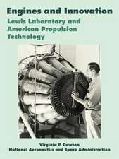 Engines and Innovation:  Lewis Laboratory and American Propulsion Technology