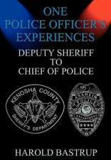 One Police Officer's Experiences