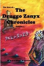The Best of the Druggo Zanyx Chronicles, Volume 1