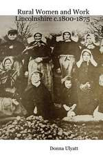 Rural Women and Work:  Lincolnshire C.1800-1875