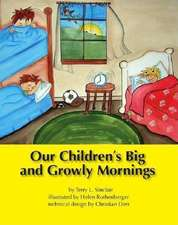 Our Children's Big and Growly Mornings