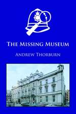 The Missing Museum