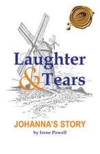 Laughter & Tears:  Johanna's Story