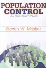 Population Control:  Real Costs, Illusory Benefits