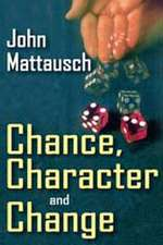 Chance, Character and Change