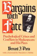 Bargains with Fate:  Psychological Crises and Conflicts in Shakespeare and His Plays