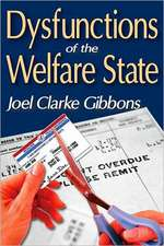 Dysfunctions of the Welfare State