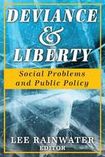 Deviance & Liberty:  Social Problems and Public Policy
