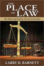 The Place of Law:  The Role and Limits of Law in Society