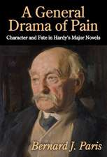 General Drama of Pain: Character and Fate in Hardy's Major Novels