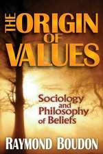 The Origin of Values:  Sociology and Philosophy of Beliefs