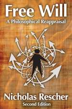 Free Will:  A Philosophical Reappraisal, Second Edition