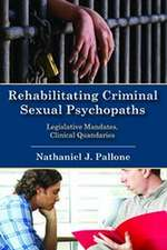 Rehabilitating Criminal Sexual Psychopaths