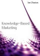 Knowledge-Based Marketing: The 21st Century Competitive Edge