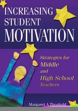 Increasing Student Motivation: Strategies for Middle and High School Teachers