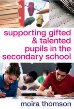 Supporting Gifted and Talented Pupils in the Secondary School