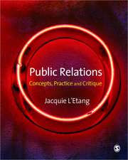 Public Relations: Concepts, Practice and Critique
