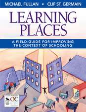 Learning Places: A Field Guide for Improving the Context of Schooling