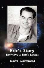 Eric's Story-Surviving a Son's Suicide