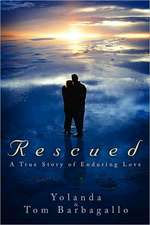 Rescued: A True Story of Enduring Love
