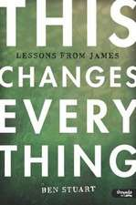This Changes Everything:  Lessons from James - Member Book