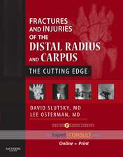 Fractures and Injuries of the Distal Radius and Carpus: The Cutting Edge - Expert Consult: Online and Print