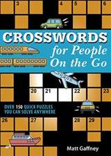 Crosswords for People on the Go: Over 150 Quick Puzzles You Can Solve Anywhere