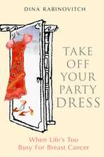 Take off Your Party Dress: When Life's Too Busy for Breast Cancer