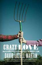 Crazy Love: A Novel