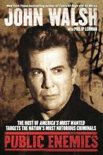 Public Enemies: The Host of America's Most Wanted Targets the Nation's Most Notorious Criminals