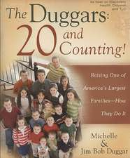 The Duggars:  Raising One of America's Largest Families--How They Do It