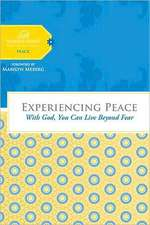 Experiencing Peace:  With God You Can Live Beyond Fear