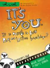 It's You: Is It Possible to Build Real and Lasting Friendships?: A DVD-Based Study