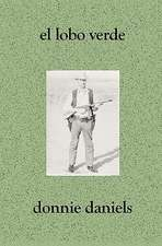 El Lobo Verde:  A Collection of Seventy-Three Portraits & Biographies of Eastern Plumas County Residents
