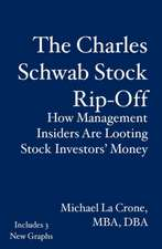 The Charles Schwab Stock Rip-Off:  How Management Insiders Are Looting Stock Investors' Money