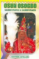 Osun Osogbo:  Sacred Places and Sacred People