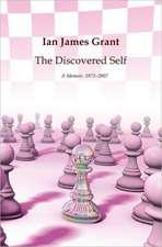 The Discovered Self:  A Memoir, 1973-2007