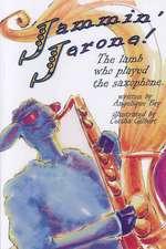 Jammin' Jerone!:  The Lamb Who Played the Saxaphone