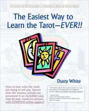 The Easiest Way to Learn the Tarot-Ever!!:  How to Do It!