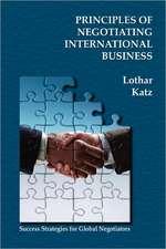 Principles of Negotiating International Business:  Success Strategies for Global Negotiators