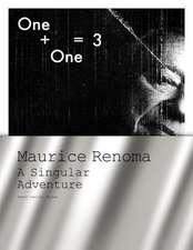 One + One = 3:  Maurice Renoma, a Singular Adventure