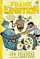 Frank Einstein and the Electro-Finger (Frank Einstein Series #2):  Book Two