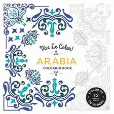 Vive Le Color! Arabia: Coloring Book