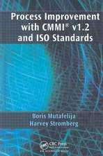 Process Improvement with CMMI v1.2 and ISO Standards
