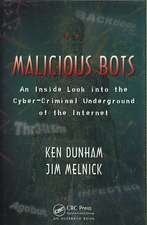 Malicious Bots:  An Inside Look Into the Cyber-Criminal Underground of the Internet