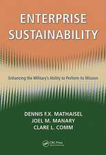 Enterprise Sustainability:  Enhancing the Military's Ability to Perform Its Mission