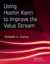 Using Hoshin Kanri to Improve the Value Stream [With CDROM]:  From Theory to Practice