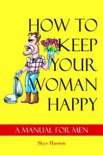 How to Keep Your Woman Happy
